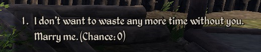 This dialogue option shows the marriage offer.